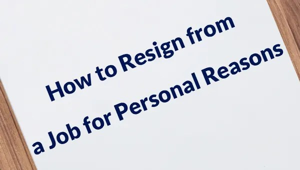 How to Professionally Resign a Job for Personal Reasons? Free