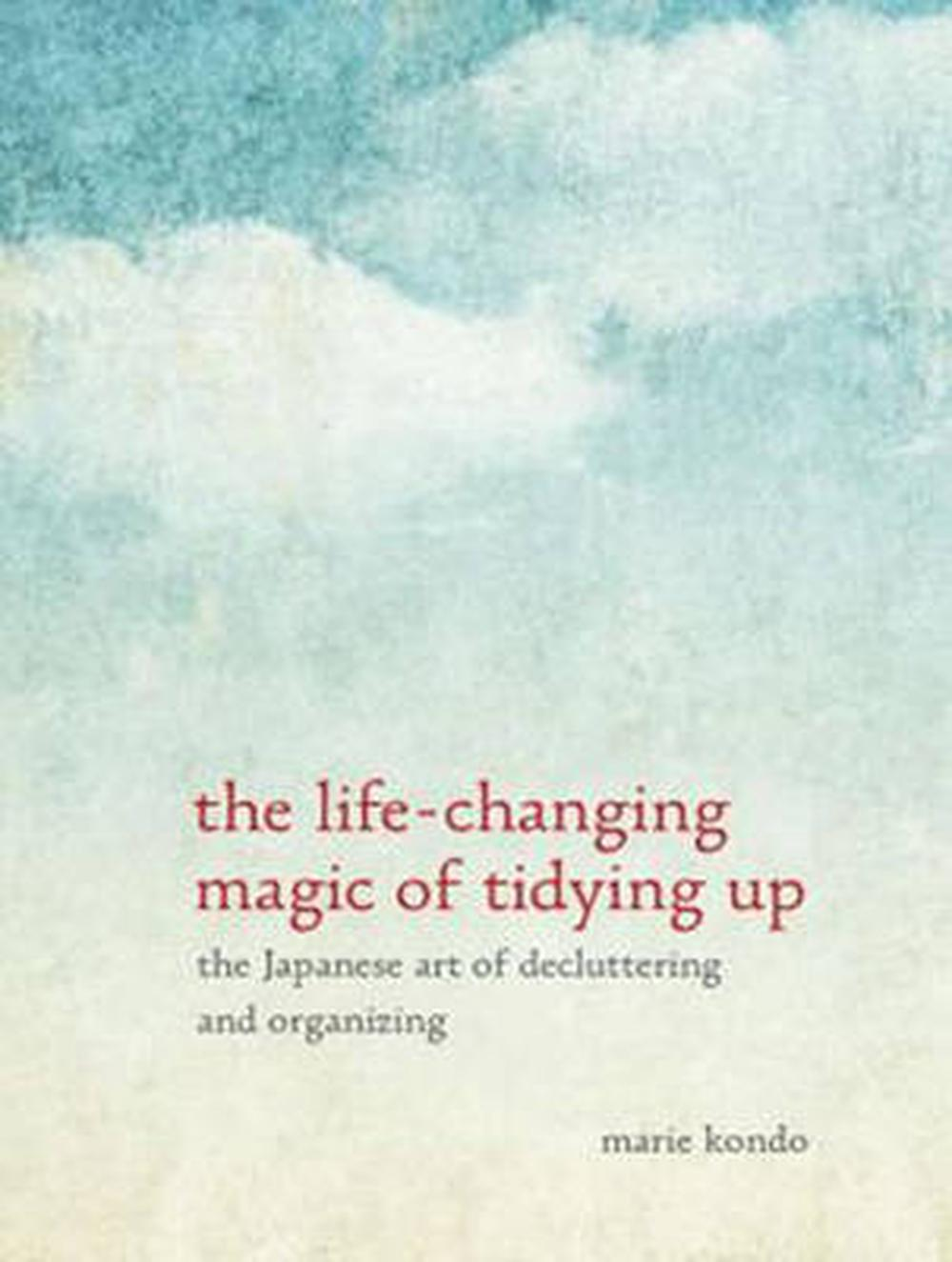 The Life Changing Magic Of Tidying The Life Changing Magic Of Tidying Up The Japanese Art Of Decluttering And Organizing