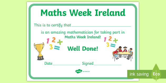 NEW * Maths Week Ireland Certificate - maths certificate, making maths