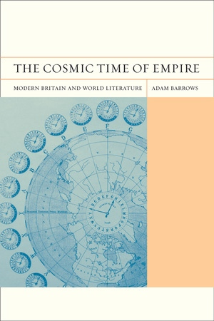 The Cosmic Time of Empire by Adam Barrows - Paperback - University