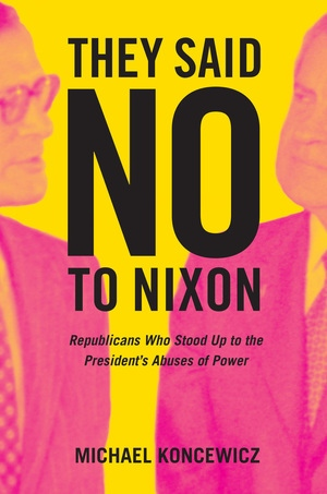 They Said No to Nixon by Michael Koncewicz - Hardcover - University