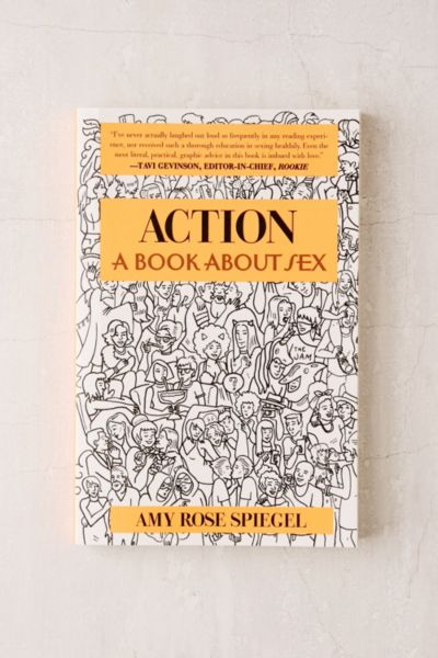 Spiegel-shop Action A Book About Sex By Amy Rose Spiegel Urban Outfitters