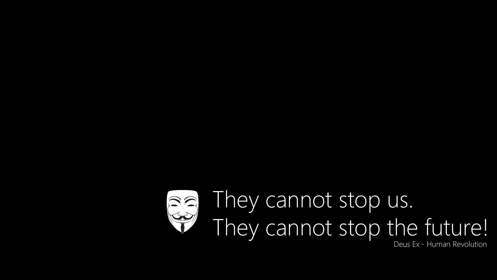 Deus Ex Human Revolution Quotes Wallpaper Anonymous They Cannot Stop Us Computer Wallpapers