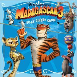 Madagascar 3 silly circus crew