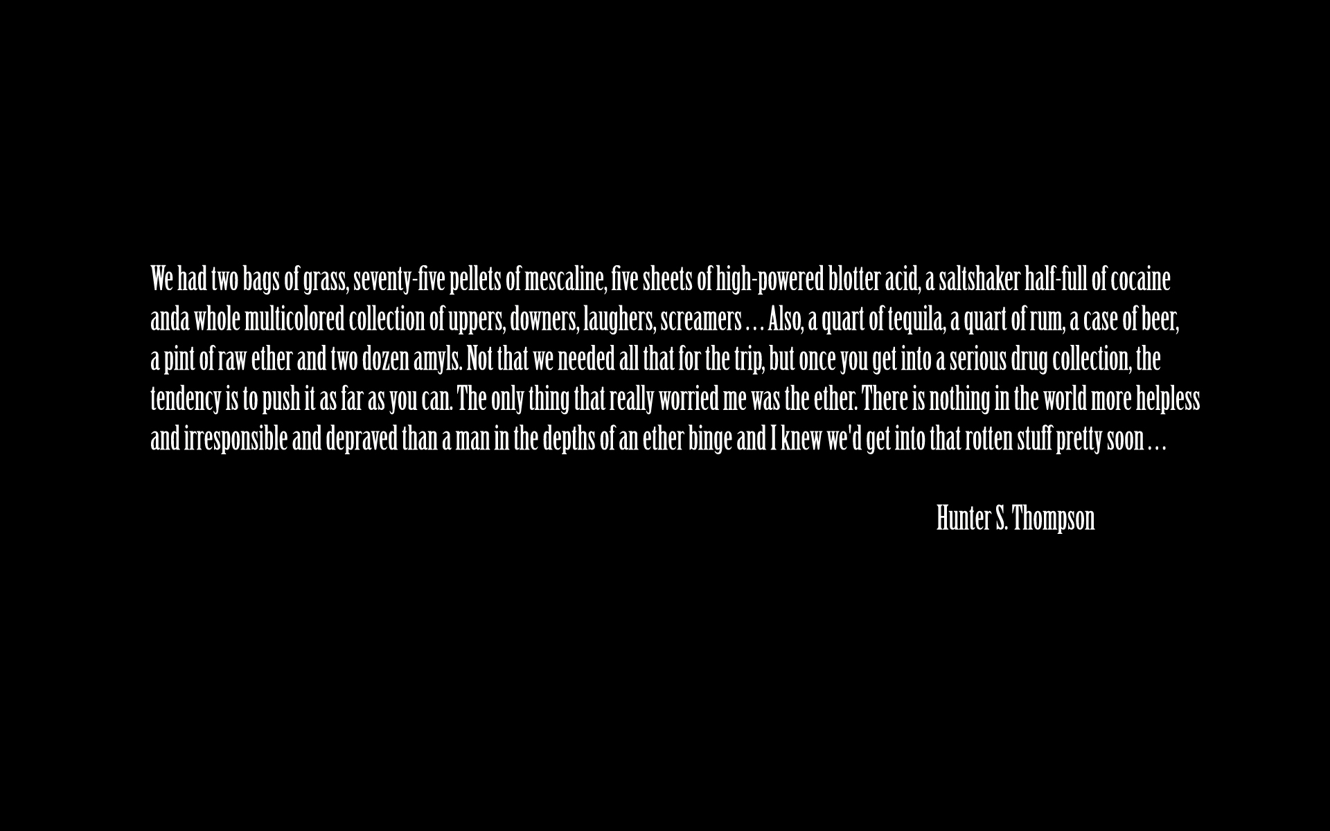 Hunter S Thompson Quote Wallpaper Hunther S Thompson Fond D 233 Cran Hd Arri 232 Re Plan