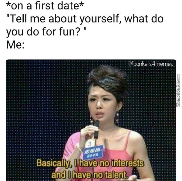 The best first date memes ) Memedroid - what do you do for fun