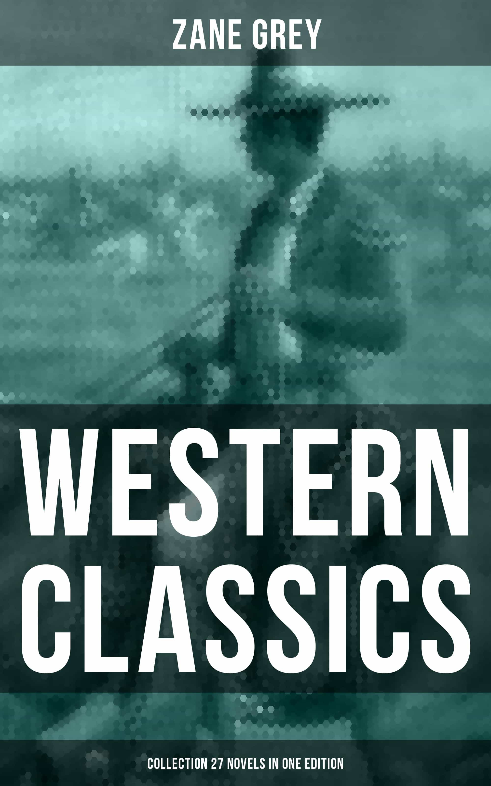 Grey Libro Pdf Western Classics Zane Grey Collection 27 Novels In One Edition Ebook Descargar Libro Pdf O Epub 9788075839541