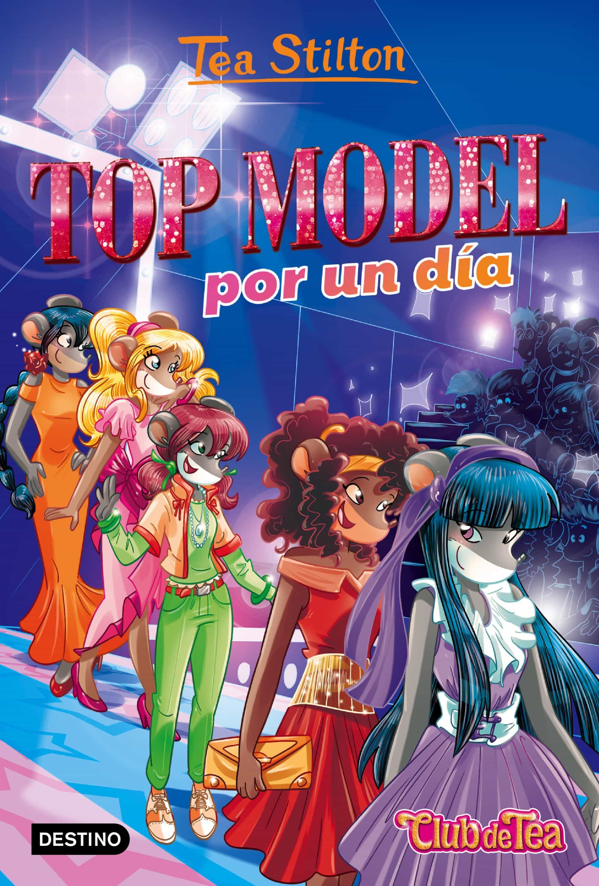 Libro Top Model Vida En Ratford 12 Top Model Por Un Dia Tea Stilton Comprar Libro 9788408169291