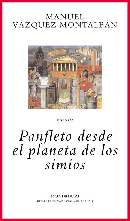 PANFLETO DESDE EL PLANETA DE LOS SIMIOS MANUEL VAZQUEZ MONTALBAN