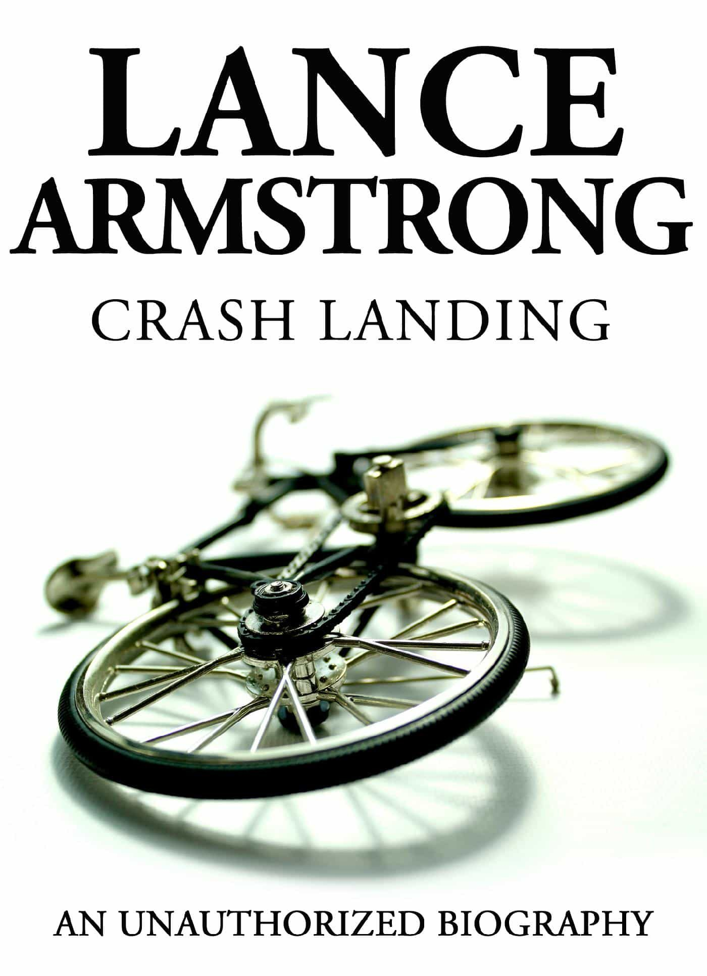 Lance Armstrong Libros Lance Armstrong Crash Landing Ebook Belmont And Belcourt Biographies Descargar Libro Pdf O Epub 9781619843332