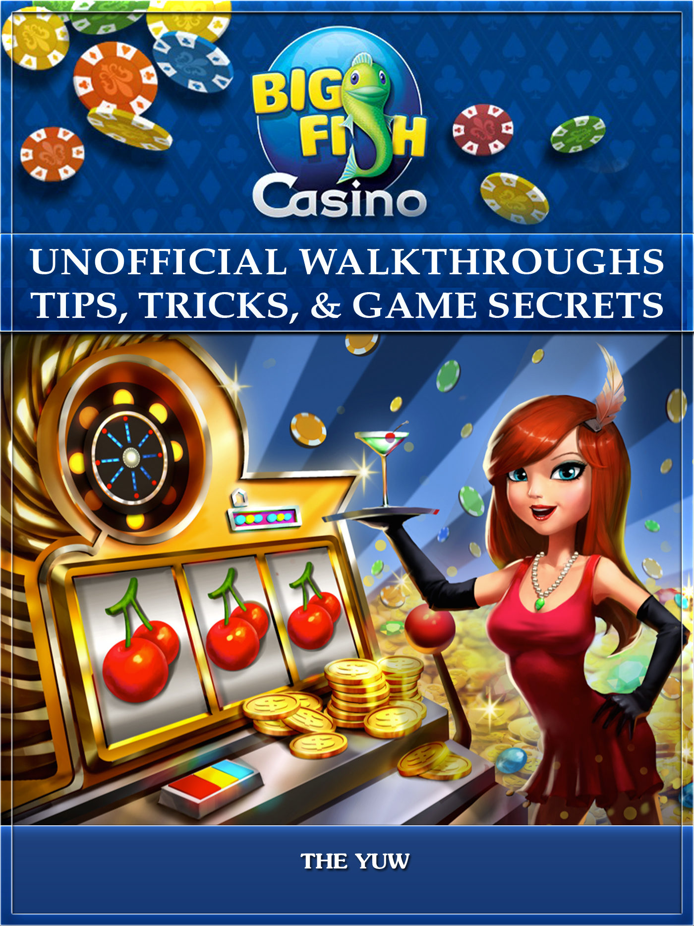 Big Fish Libro Big Fish Casino Unofficial Walkthroughs Tips Tricks Game
