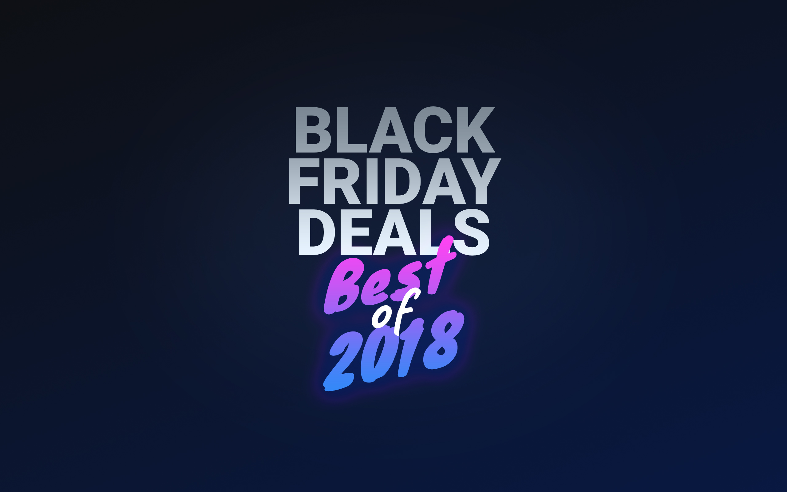 Black Fridaz Our Favorite 2018 Black Friday Deals