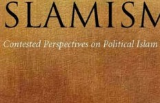 Islamism: Contested Perspectives on Political Islam
