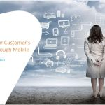 Mobile Customer Experience - What's Now & What's Next