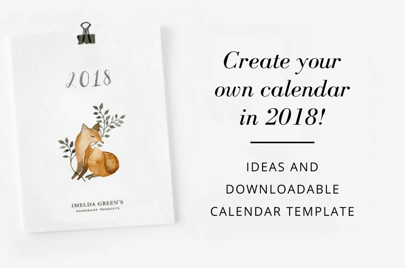 Create your own calendar in 2018! - IMELDA GREEN\u0027S