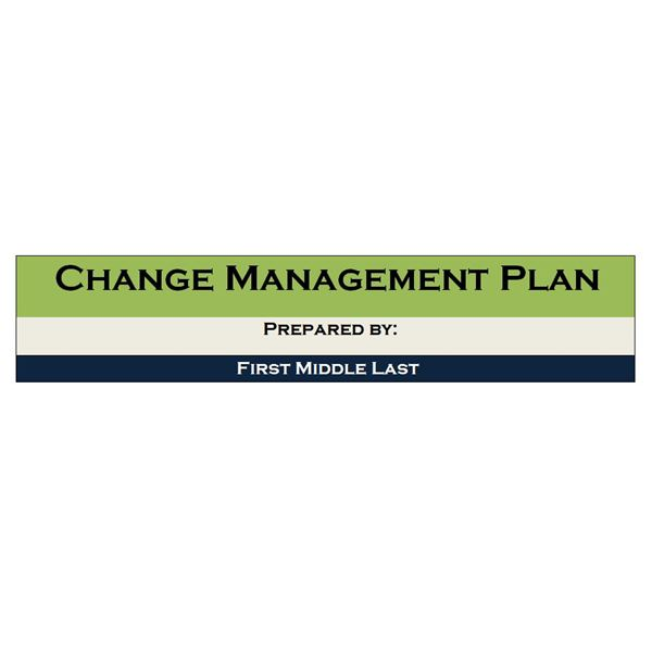 Example of a Change Management Project Plan Managing Change Effectively - Change Management Plan