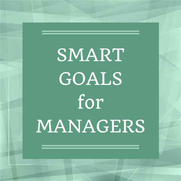 Samples of SMART Objectives for Managers and Their Teams