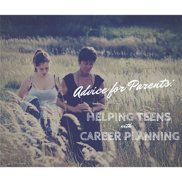 Help Your Teen with Career Planning and Decisions Advice for Parents