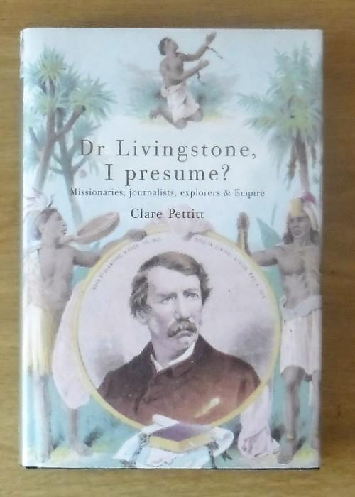 Biographies  Memoirs - DR LIVINGSTONE, I PRESUME? Missionaries