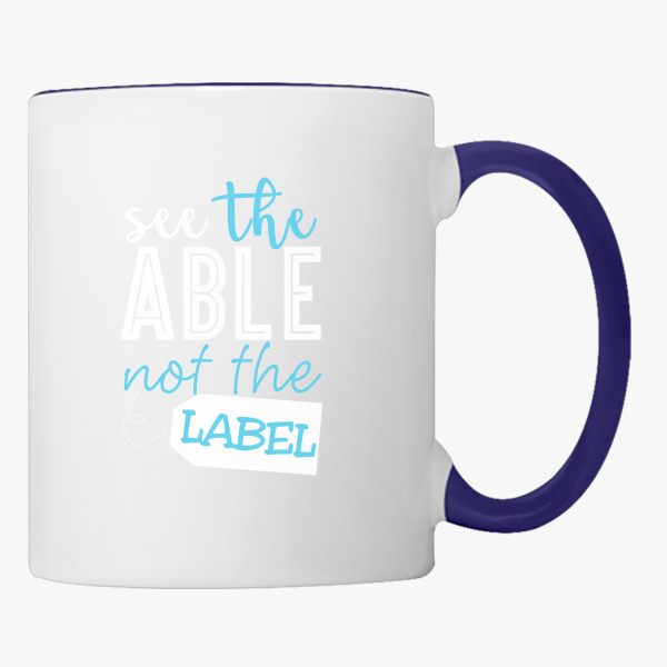 Teacher Autism Awareness See The Able Not The Label Coffee Mug