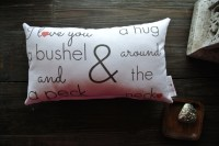 I Love You a Bushel and a Peck Quote Little Love Pillow