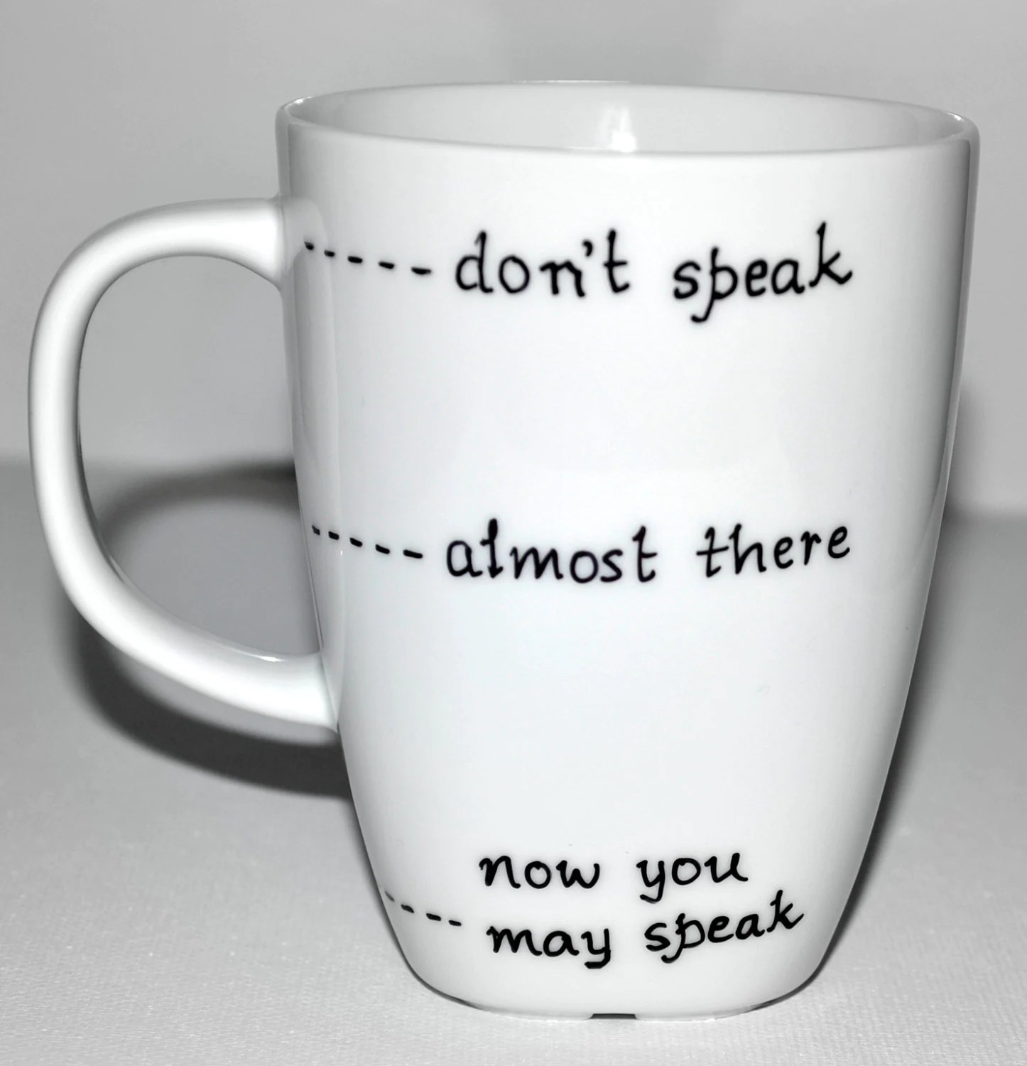 Design Koffiemok Funny Coffee Mug Don 39t Speak Almost There Now You May