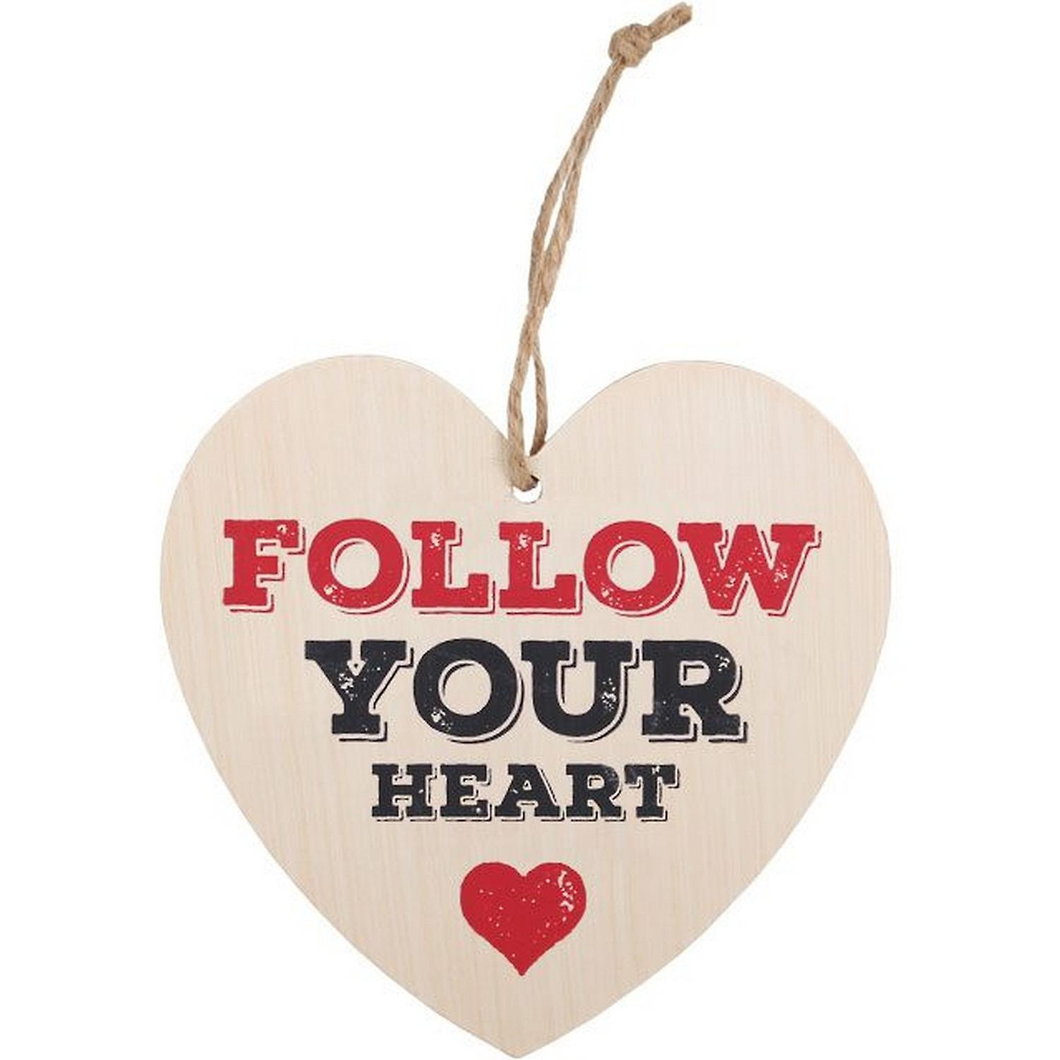 Follow Your Heart Something Different Follow Your Heart Hanging Heart Sign