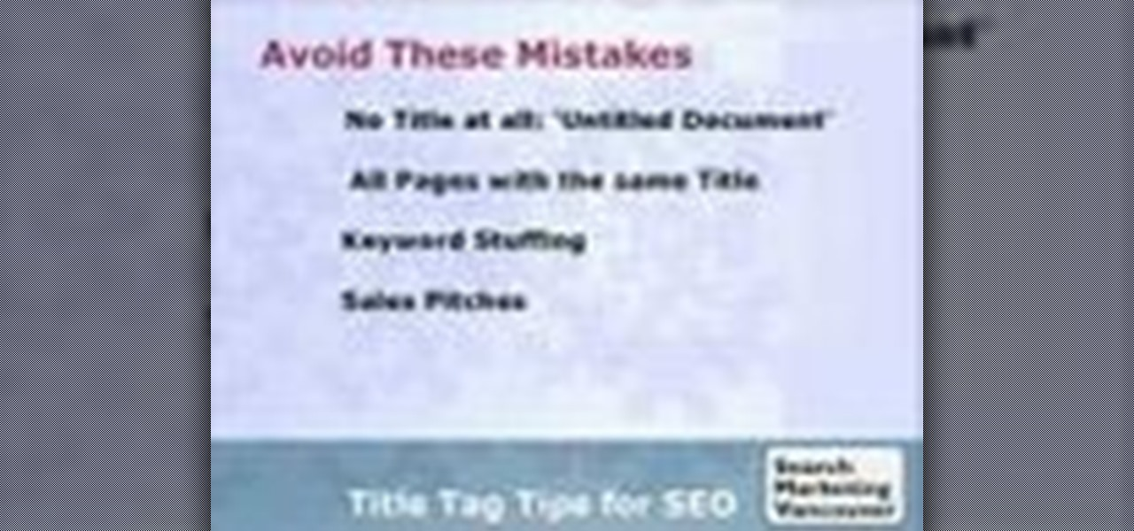 How to Write SEO friendly page titles and title tags « Internet
