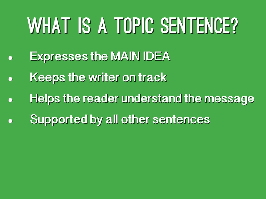 Wat Is Topic Creating A Topic Sentence By Lia Mckay