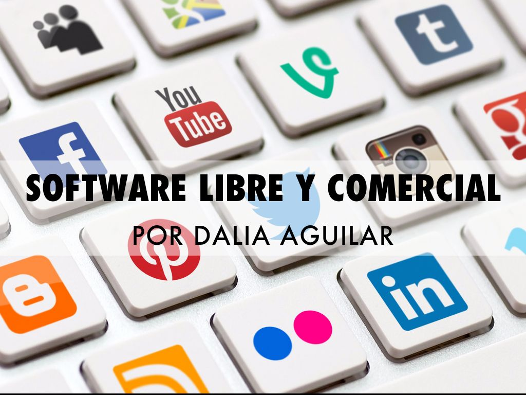 Software Libre Y Comercial Copia De Social Media And Content By Dalia Aguilar