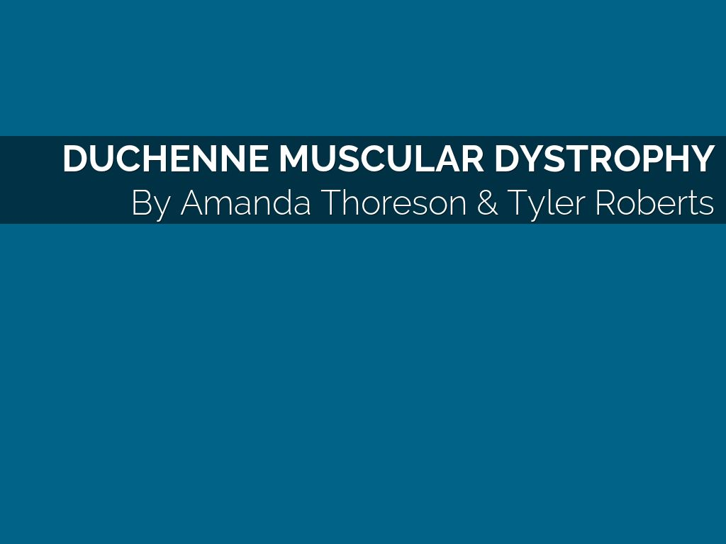 Duchenne Muscular Dystrophy Symptoms Management And Prognosis Duchenne Muscular Dystrophy