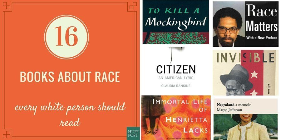 16 Books About Race That Every White Person Should Read   HuffPost