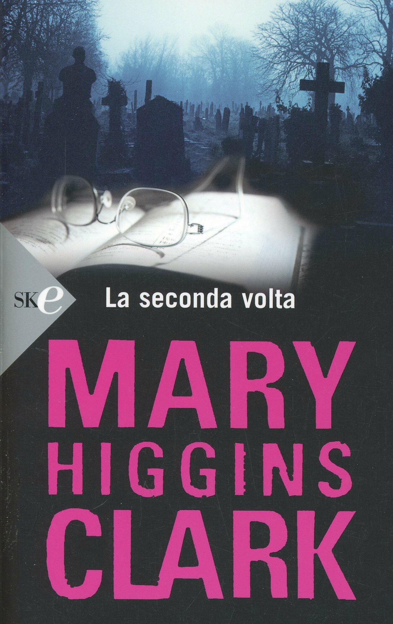 Mary Higgins Clark Mejores Libros La Seconda Volta Mary Higgins Clark Libro Sperling