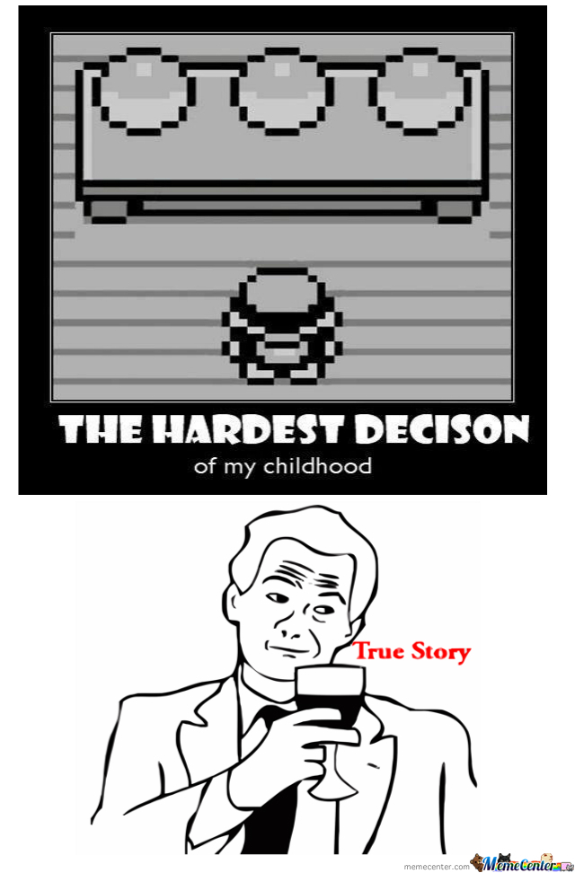 The Hardest Decision Of My Childhood by rageguy123456789 - Meme Center