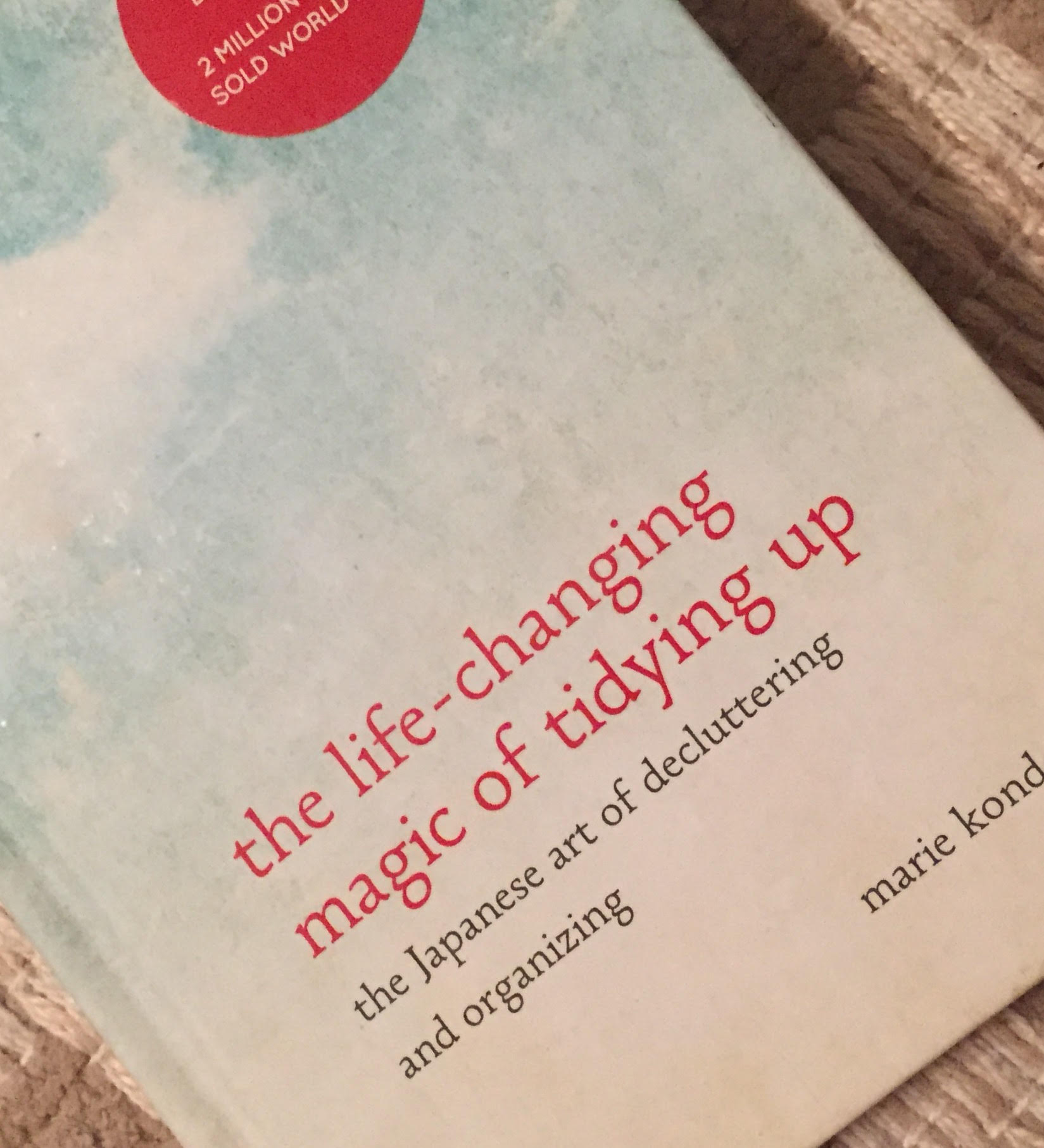 The Life Changing Magic Of Tidying The Life Changing Magic Of Tidying Up Review Part 2 Money