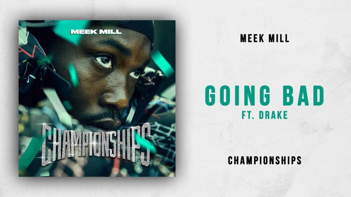 Bad As I Wanna Be Lyrics Meek Mill Going Bad Ft Drake Championships Lyrics Paroles