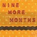 Nine More Months