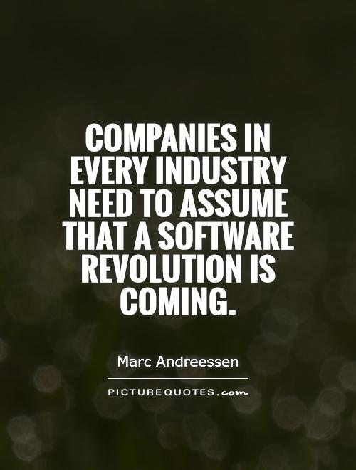 Companies in every industry need to assume that a software - software quote