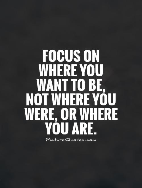 Aristotle Quotes Wallpaper Focus On Where You Want To Be Not Where You Were Or