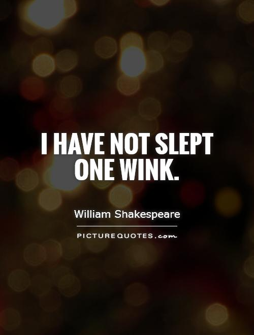 i-have-not-slept-one-wink-quote-1jpg (500×660) Insomnia - repair quote