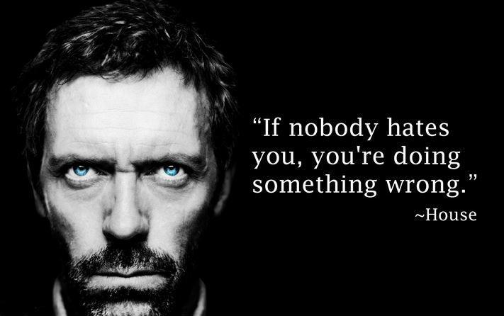 Hugh Laurie Quotes Wallpaper If Nobody Hates You You Re Doing Something Wrong