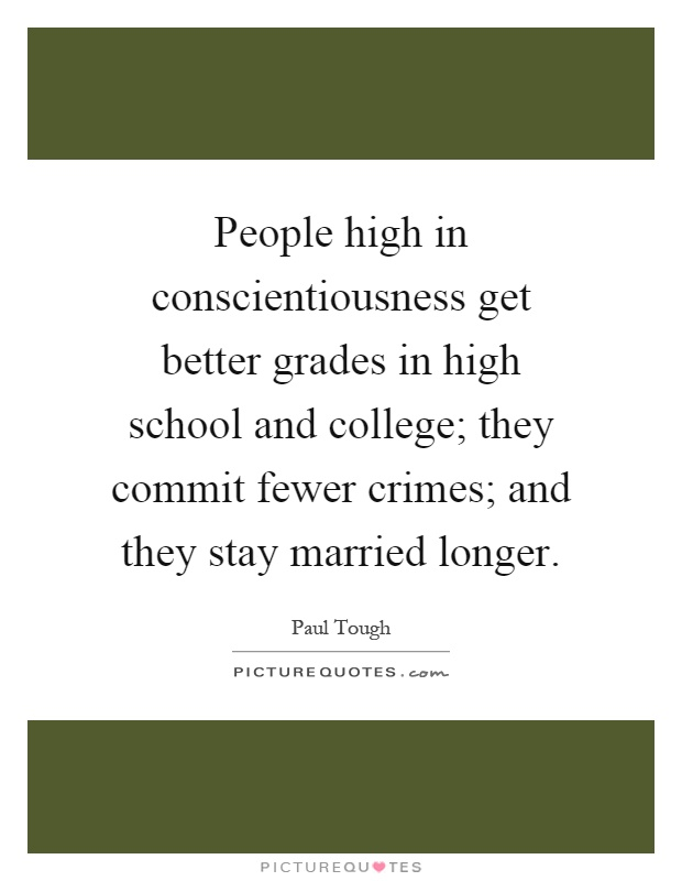 People high in conscientiousness get better grades in high