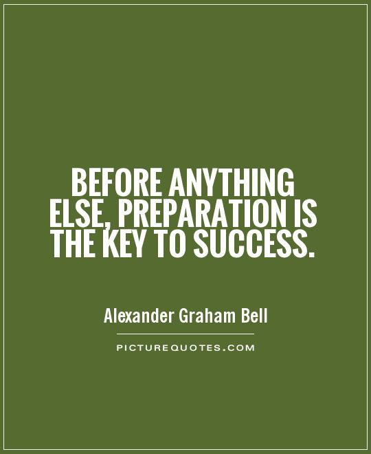 Before anything else, preparation is the key to success Picture Quotes