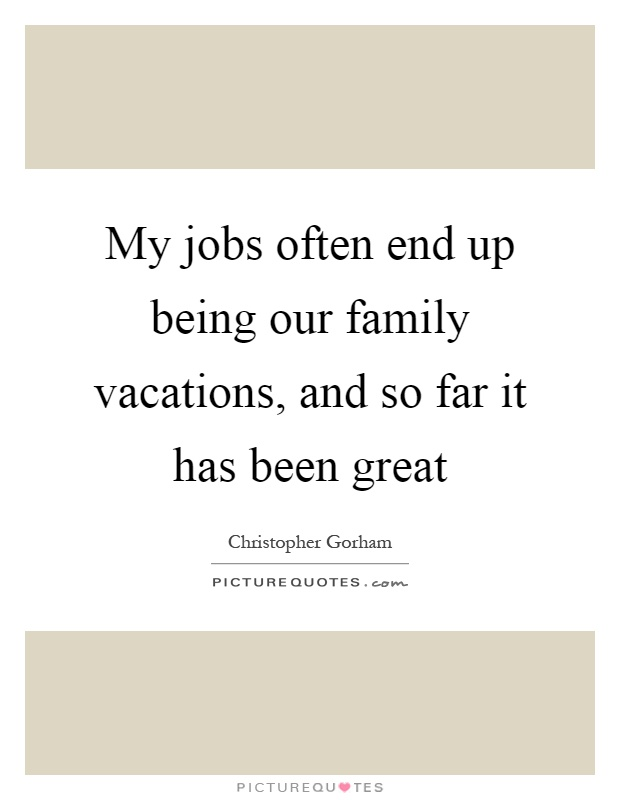 Family Vacation Quotes And Sayings Anexa Creancy