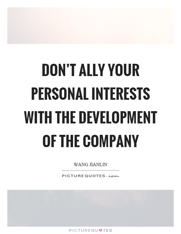 Don\u0027t ally your personal interests with the development of the