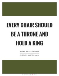 Chair Quotes | Chair Sayings | Chair Picture Quotes