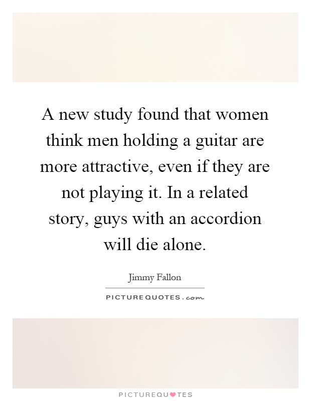 Motivational Quotes To Study Wallpaper A New Study Found That Women Think Men Holding A Guitar
