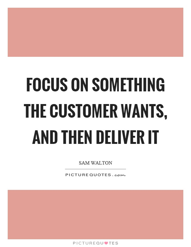 Customer Focus Quotes  Sayings Customer Focus Picture Quotes