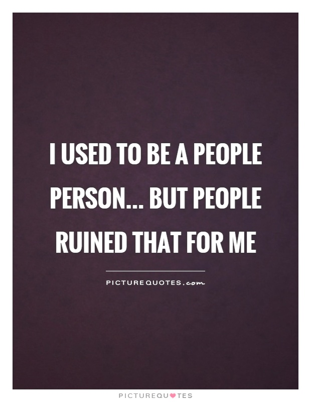 I Hate People Quotes  Sayings I Hate People Picture Quotes