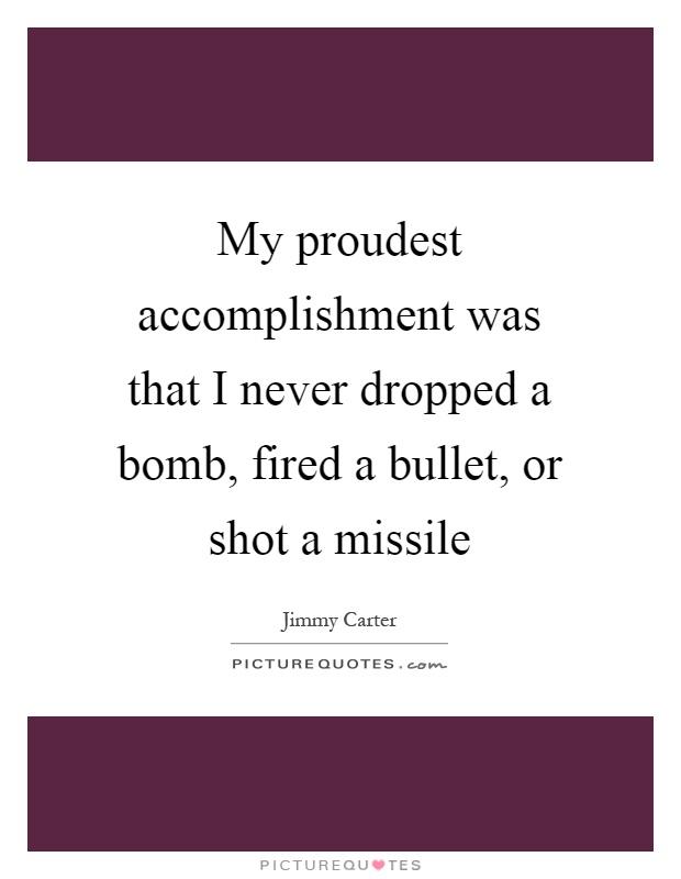 ... Proudest Quotes Proudest Sayings Proudest Picture Quotes   Page 2   Proudest  Accomplishment ...  Proudest Accomplishment